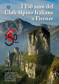 I 150 anni del Club alpino italiano a Firenze