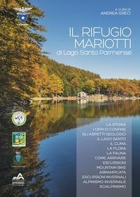 Il Rifugio Giovanni Mariotti al Lago Santo Parmense