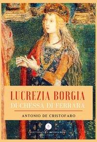 Lucrezia Borgia, duchessa di Ferrara