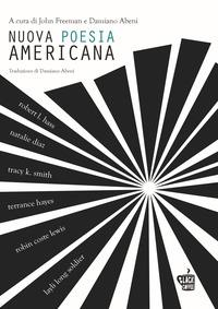 Nuova poesia americana / a cura di John Freeman e Damiano Abeni ; traduzione di Damiano Abeni. Volume 1