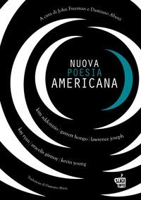 Nuova poesia americana / a cura di John Freeman e Damiano Abeni. Volume 2.