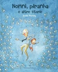 Nonni, piranha e altre storie