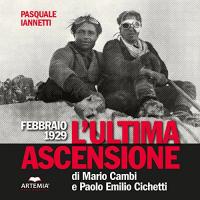 L'ultima ascensione di Mario Cambi e Paolo Emilio Cichetti
