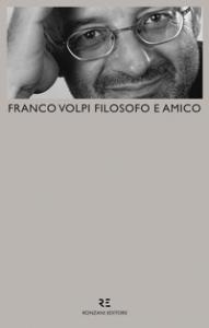 Franco Volpi filosofo e amico