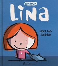 Lina. Non ho sonno!