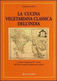 La cucina vegetariana classica dell'India