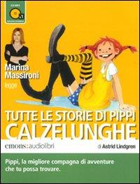 Marina Massironi legge tutte le storie di Pippi Calzelunghe [Audioregistrazioni]