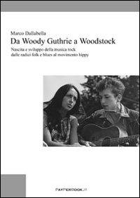 Da Woody Guthrie a Woodstock