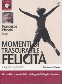 Francesco Piccolo legge Momenti di trascurabile felicità