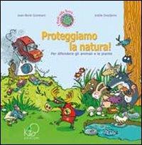 Proteggiamo la natura! Per difendere gli animali e le piante
