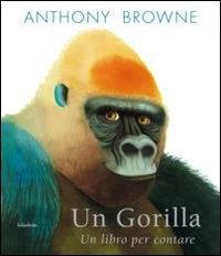 Un gorilla: un libro per contare