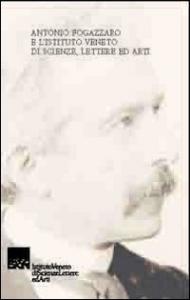 Antonio Fogazzaro e l'istituto veneto di scienze, lettere ed arti