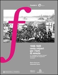 1848-1849: cento svizzeri per i forti di Venezia
