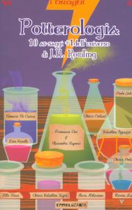 Potterologia: dieci as-saggi + 1 dell'universo di J.K. Rowling