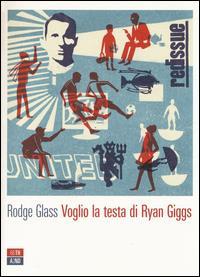 Voglio la testa di Ryan Giggs