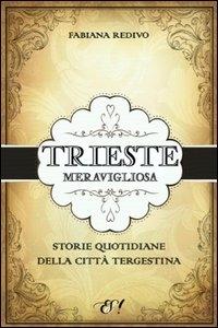 Trieste meravigliosa
