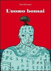 L'uomo bonsai