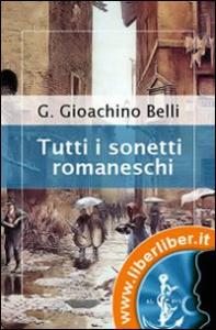 Tutti i sonetti romaneschi [eBook]