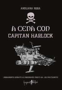 A cena con Capitan Harlock