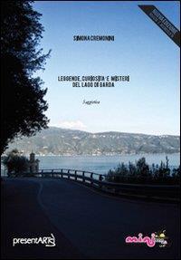 Leggende, curiosità e misteri del Lago di Garda / Simona Cremonini