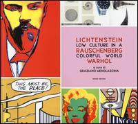 Lichtenstein/Rauschenberg/Warhol. Low culture in a colorful world