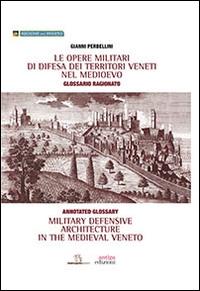 Le opere militari di difesa dei territori veneti nel Medioevo