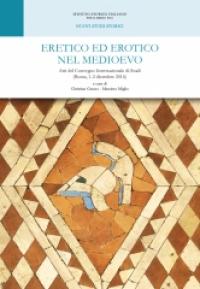 Eretico ed erotico nel Medioevo