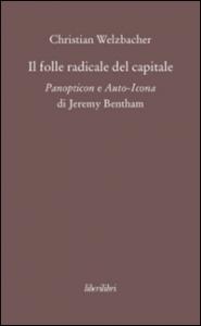 Il folle radicale del capitale