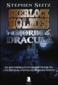 Sherlock Holmes e il morbo di Dracula