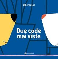 Due code mai viste