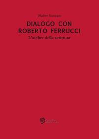 Dialogo con Roberto Ferrucci