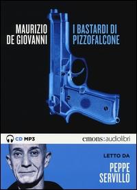 I bastardi di Pizzofalcone [Audioregistrazione]