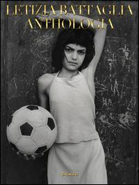 Letizia Battaglia: Anthologia