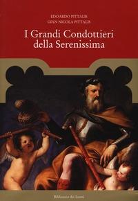 Grandi condottieri della Serenissima