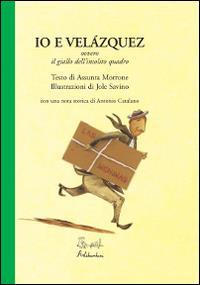 Io e Velázquez ovvero il giallo dell'insolito quadro