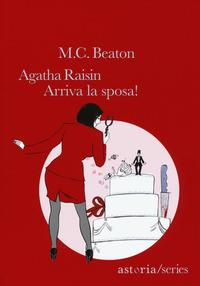 Agatha Raisin. Arriva la sposa!