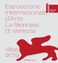 Esposizione internazionale d'arte La Biennale di Venezia 1895-2019