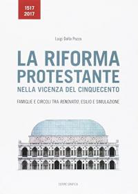 La riforma protestante nella Vicenza del Cinquecento