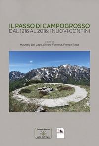 Il passo di Campogrosso dal 1916 al 2016
