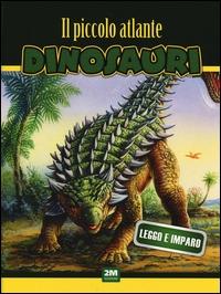 Il piccolo atlante dei dinosauri