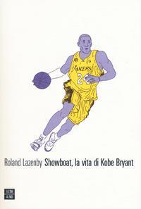 Showboat, la vita di Kobe Bryant
