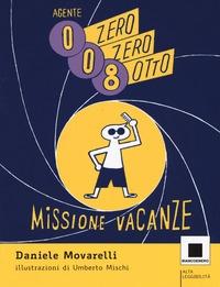 Agente 008 missione vacanze