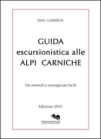 Guida escursionistica alle Alpi Carniche