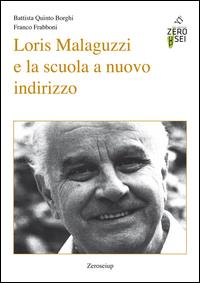 Loris Malaguzzi e la scuola a nuovo indirizzo