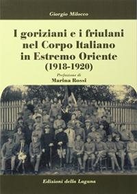I goriziani e i friulani nel Corpo italiano in Estremo Oriente (1918-1920)