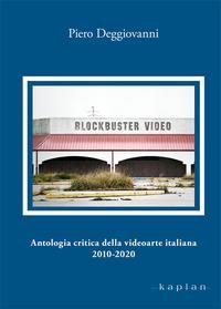 Antologia critica della videoarte italiana (2010-2020)