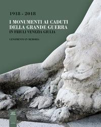 I monumenti ai caduti della Grande Guerra in Friuli Venezia Giulia