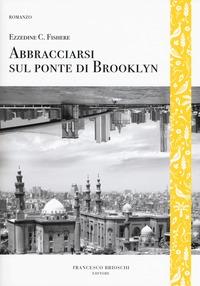 Abbracciarsi sul ponte di Brooklyn