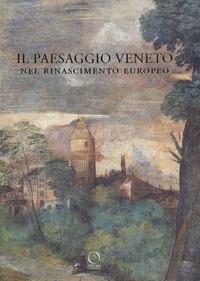 Il paesaggio veneto nel Rinascimento europeo