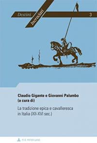 La tradizione epica e cavalleresca in Italia (12.-16. sec.)